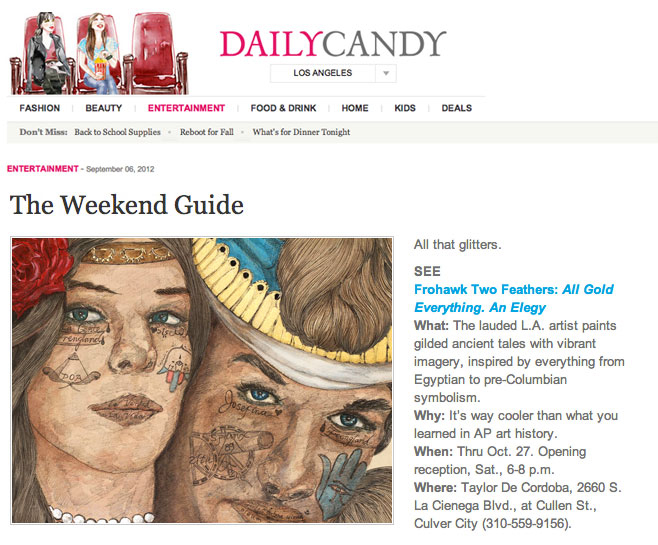 Gallery artist Frohawk Two Feathers is featured on The Daily Candy weekend guide as the hot thing to see in LA.